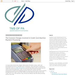 The Common Charges Involved in Credit Card Machine Payment Processing