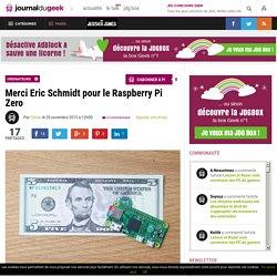 Merci Eric Schmidt pour le Raspberry Pi Zero