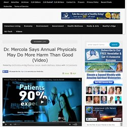 Dr. Mercola Says Annual Physicals May Do More Harm Than Good (Video)