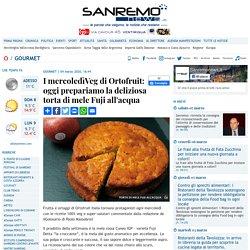 I mercoledìVeg di Ortofruit: oggi prepariamo la deliziosa torta di mele Fuji all'acqua-Sanremonews.it