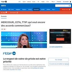 MERCOSUR, CETA, TTIP: qui veut encore des accords commerciaux?