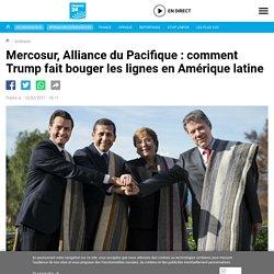 Mercosur, Alliance du Pacifique : comment Trump fait bouger les lignes en Amérique latine