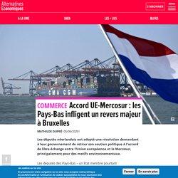 Accord UE-Mercosur: les Pays-Bas infligent un revers majeur à Bruxelles