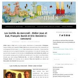 Les invités du mercredi : Didier Jean et Zad / Blog La mare aux mots