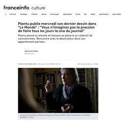 """Plantu publie mercredi son dernier dessin dans """"Le Monde"""" : """"Vous n'imaginez pas la pression de faire tous les jours la une du journal"""""""