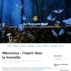 Mercurius : l'esprit dans la bouteille – Le Royaume Bleu