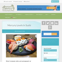 Mercury Levels in Sushi: Safety List for Pregnant Mothers