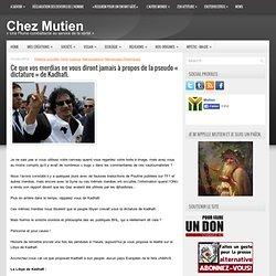 Ce que vos merdias ne vous diront jamais à propos de la pseudo « dictature » de Kadhafi.