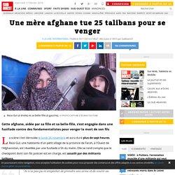 Une mère afghane tue 25 talibans pour se venger