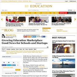 Meredith Ely: Growing Education Marketplace Good News for Schools and Startups