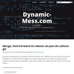 Merge, Fast-Forward et rebase: un peu de culture git