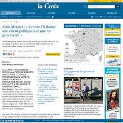 « Le vote FN donne une valeur politique à ce que les gens vivent » - France - la-Croix.com