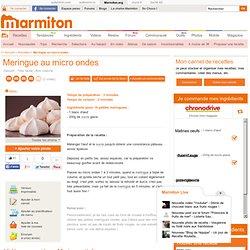 Meringue au micro ondes - Recette de cuisine Marmiton : une recette