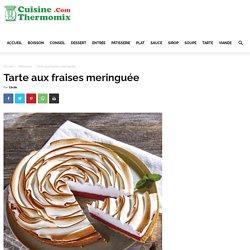 Tarte aux fraises meringuée - CuisineThermomix - Recettes spéciales