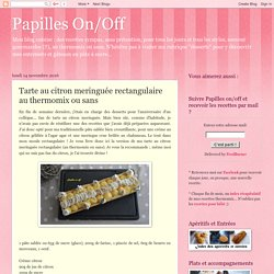 Papilles On/Off: Tarte au citron meringuée rectangulaire au thermomix ou sans