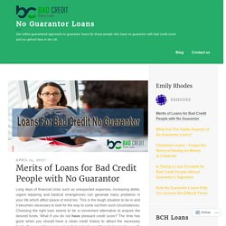 Merits of Loans for Bad Credit People with No Guarantor