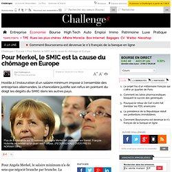 Pour Merkel, le SMIC est la cause du chômage en Europe