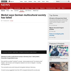 Merkel says German multicultural society has failed