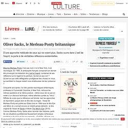 Olivier Sacks, le Merleau-Ponty britannique