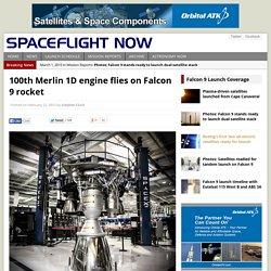 100th Merlin 1D engine flies on Falcon 9 rocket