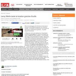 Leroy Merlin teste la location gratuite d'outils