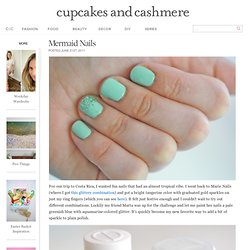 Mermaid Nails - Cupcakes and Cashmere - StumbleUpon