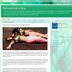 Mermaidreams Blog: Most Common Features Of A Good Mermaid Tail