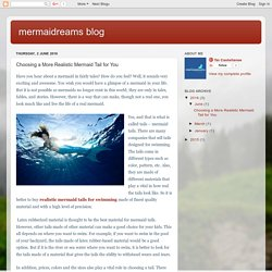 mermaidreams blog: Choosing a More Realistic Mermaid Tail for You