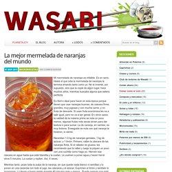 La mejor mermelada de naranjas del mundo ~ Wasabi