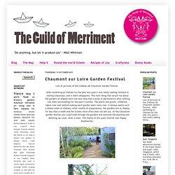 The Guild of Merriment: Chaumont sur Loire Garden Festival