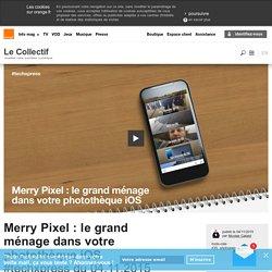 Merry Pixel : le grand ménage dans votre photothèque iOS