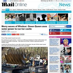 Merry waves of Windsor: Green Queen uses water power to run her castle