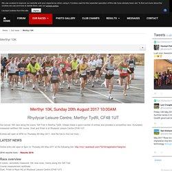 Merthyr 10K - Sunday 20th August 2017