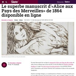 Le superbe manuscrit d'«Alice aux Pays des Merveilles» de 1864 disponible en ligne