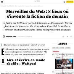 Merveilles du Web: 8lieux où s'invente la fiction de demain - 5 mai 2016