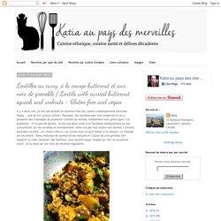 Lentilles au curry, à la courge butternut et aux noix de grenoble / Lentils with curried butternut squash and walnuts - Gluten free and vegan