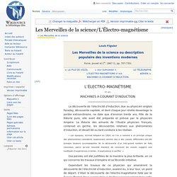 Les Merveilles de la science/L'Électro-magnétisme