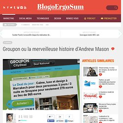 Groupon ou la merveilleuse histoire d'Andrew Mason