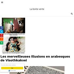 Les merveilleuses illusions en arabesques de Visothkakvei