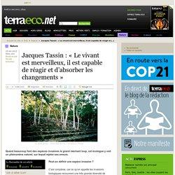 Jacques Tassin : « Le vivant est merveilleux, il est capable de réagir et d'absorber les changements