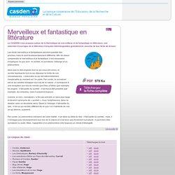 Merveilleux et fantastique en littérature - Casden Banque Populaire - Espace personnel