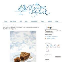 Fondant aux marrons inspiré de Laurent Duchêne (sans gluten)