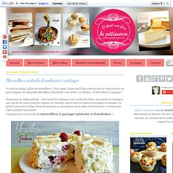 Merveilleux pistache framboises à partager : Il était une fois la pâtisserie