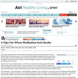 Meryl Davids Landau: 6 Tips For When Meditation Gets Rocky