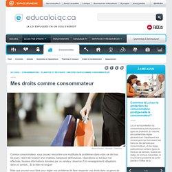Educaloi- Mes droits comme consommateur