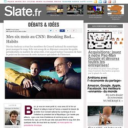Mes six mois au CNN: Breaking Bad... Habits