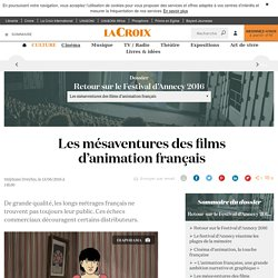 Les mésaventures des films d'animation français - La Croix