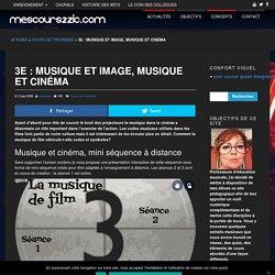 3e, séquence 1 : Musique et image, musique et cinéma