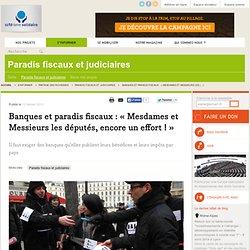 Banques et paradis fiscaux : « Mesdames et Messieurs les députés, encore un effort ! »