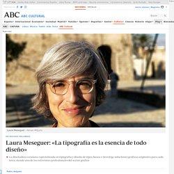 Laura Meseguer: «La tipografía es la esencia de todo diseño»